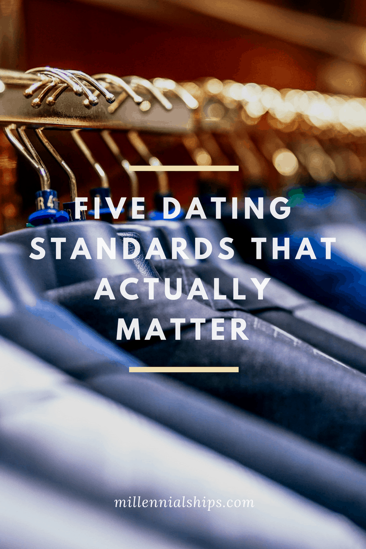 Five dating standards that actually matter