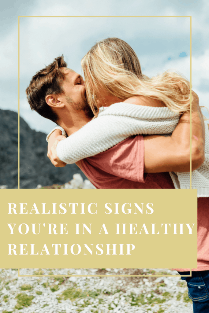 Realistic signs you're in a healthy relationship