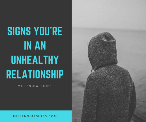 Signs you're in an unhealthy relationship