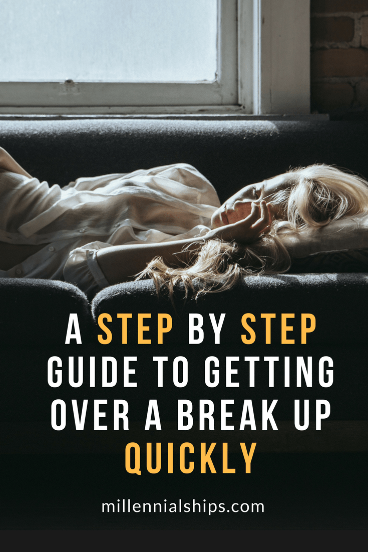 A Step by Step Guide to Get Over a Break Up Quickly