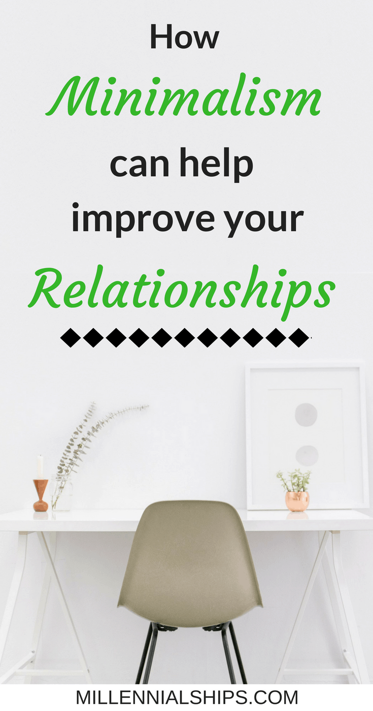 how minimalism can help improve your relationships