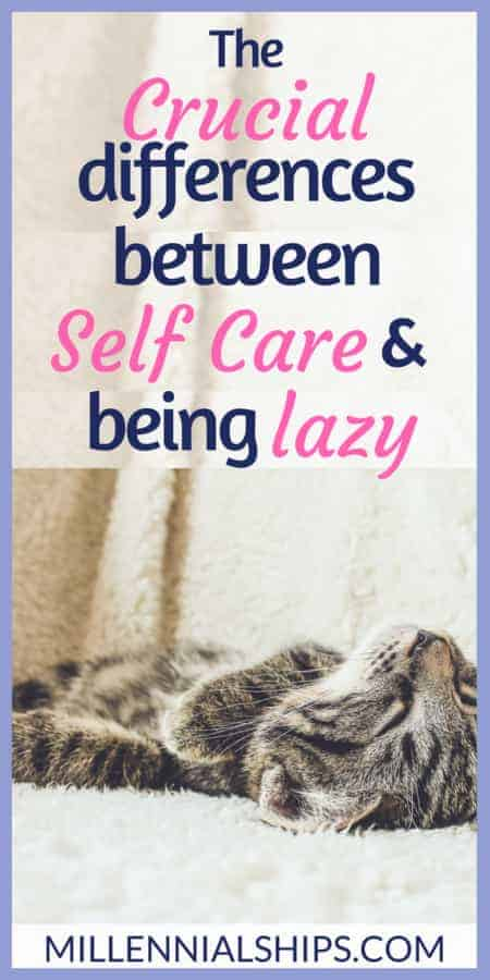 Differences between self care and being lazy