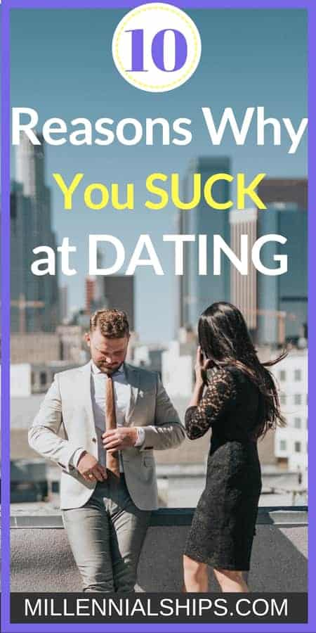 10 reasons why you suck at dating 2