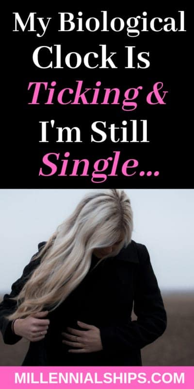 my biological clock is ticking and i'm still single, dating coach advice