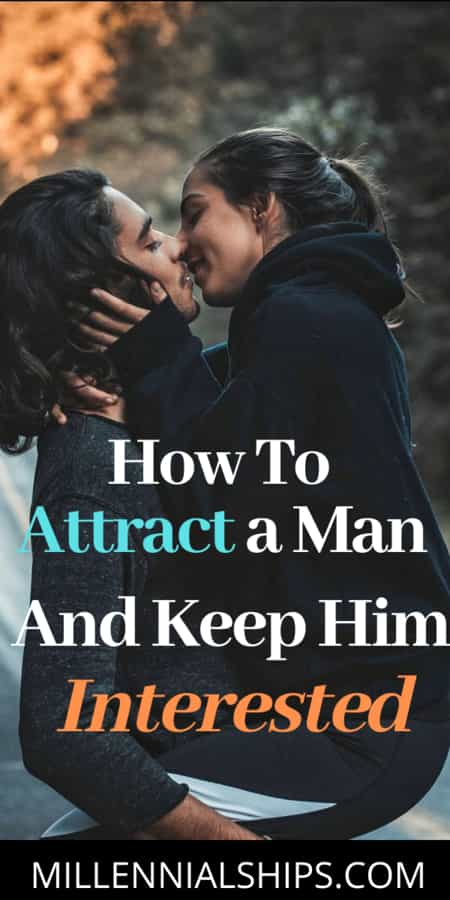 how to attract a man and keep him interested